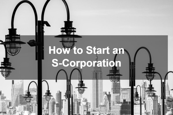 How to Start an S-Corporation 1