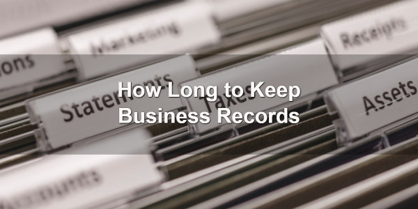 How Long to Keep Business Records 1