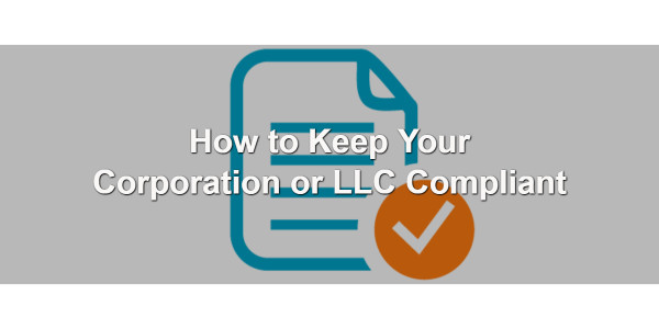 How to Keep Your Corporation or LLC Compliant 1