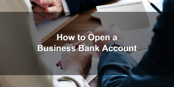 How to Open a Business Bank Account 1