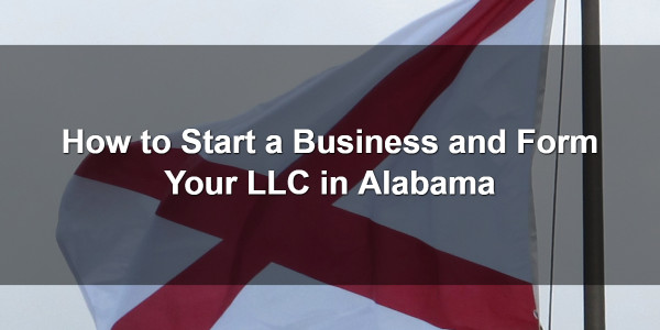 How to Start a Business and Form Your LLC in Alabama 1