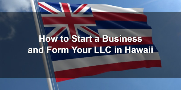 How to Start a Business and Form Your LLC in Hawaii 1