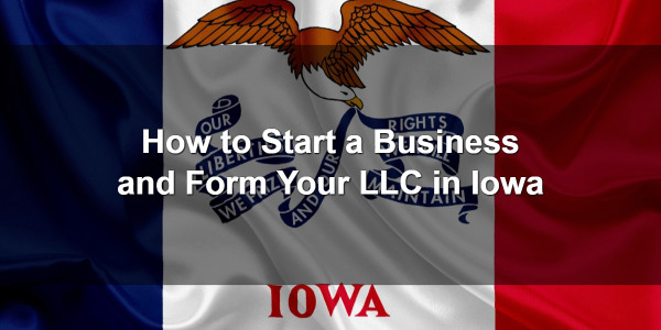 How to Start a Business and Form Your LLC in Iowa 1