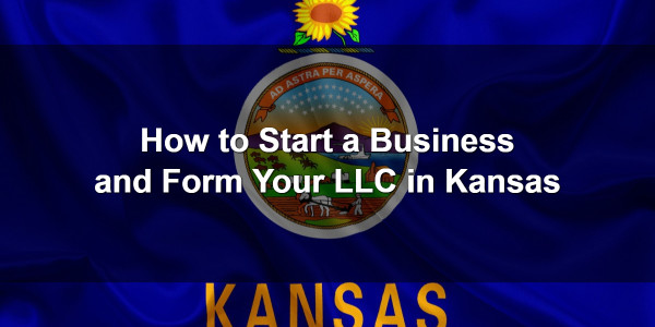 How to Start a Business and Form Your LLC in Kansas 1