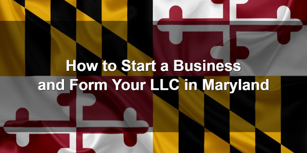 How to Start a Business and Form Your LLC in Maryland 1