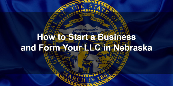 How to Start a Business and Form Your LLC in Nebraska 1