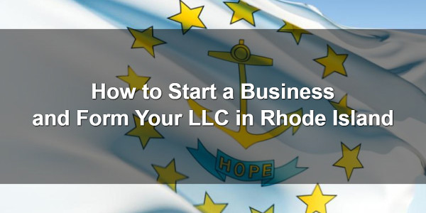 How to Start a Business and Form Your LLC in Rhode Island 1