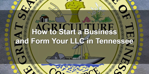 How to Start a Business and Form Your LLC in Tennessee 1