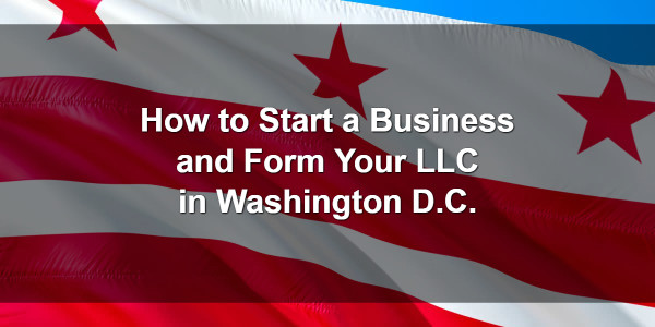 How to Start a Business and Form Your LLC in Washington D.C. 1