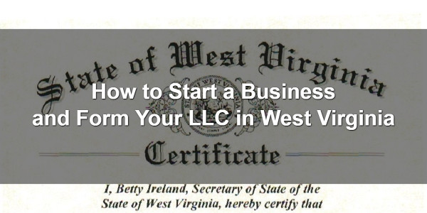 How to Start a Business and Form Your LLC in West Virginia 1