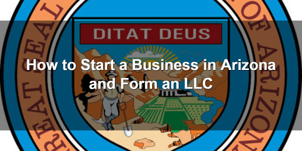 How to Start a Business in Arizona and Form an LLC 1