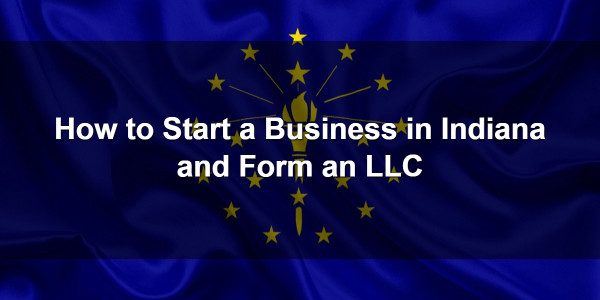 How to Start a Business in Indiana and Form an LLC 1