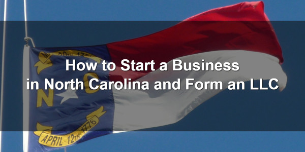 How to Start a Business in North Carolina and Form an LLC 1