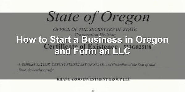 How to Start a Business in Oregon and Form an LLC 1