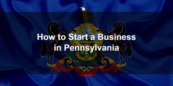How to Start a Business in Pennsylvania 1
