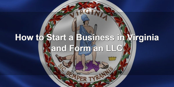 How to Start a Business in Virginia and Form an LLC 1