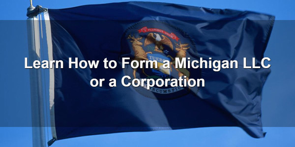 Learn How to Form a Michigan LLC or a Corporation 1