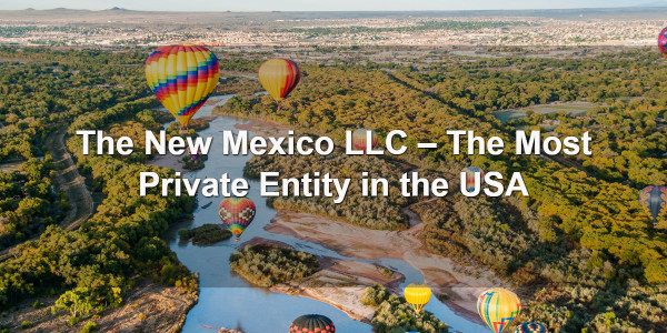 The New Mexico LLC - The Most Private Entity in the USA 1