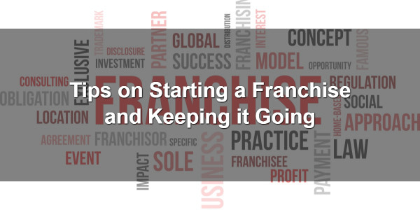 Tips on Starting a Franchise and Keeping it Going 1